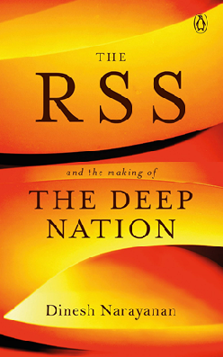 The Rss And The Making Of The Deep Nation by Dinesh Narayanan