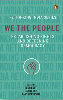 We The People by Nikhil Dey, Aruna Roy an Rakshita Swamy